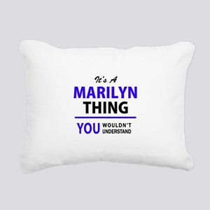 It's MARILYN thing, you Rectangular Canvas Pillow