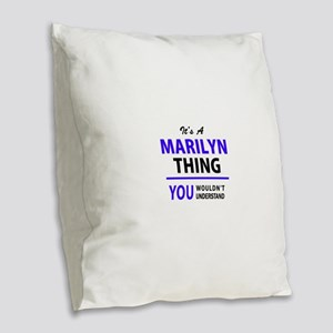 It's MARILYN thing, you wouldn Burlap Throw Pillow