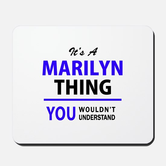 It's MARILYN thing, you wouldn't underst Mousepad