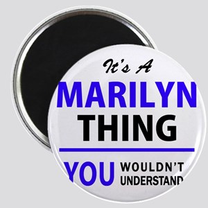 It's MARILYN thing, you wouldn't understan Magnets