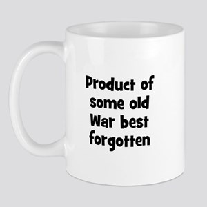 Product of some old War best  Mug