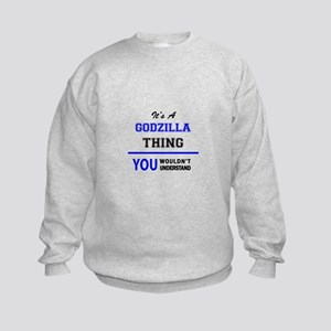 It's a GODZILLA thing, you wouldn' Kids Sweatshirt
