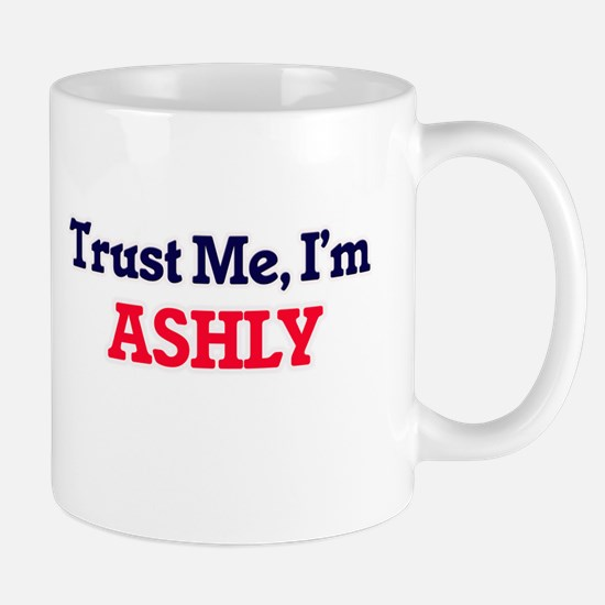 Trust Me, I'm Ashly Mugs