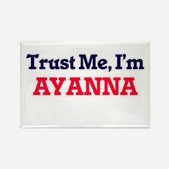 Trust Me, I'm Ayanna Magnets