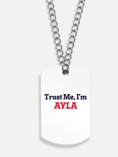 Trust Me, I'm Ayla Dog Tags
