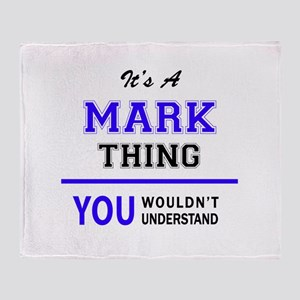 It's MARK thing, you wouldn't unders Throw Blanket