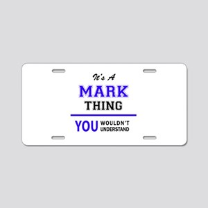 It's MARK thing, you wouldn Aluminum License Plate