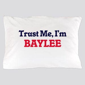 Trust Me, I'm Baylee Pillow Case