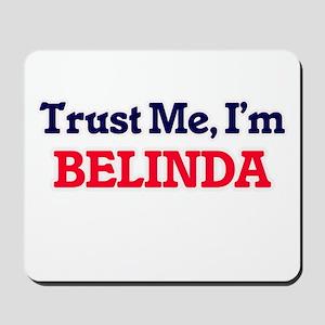Trust Me, I'm Belinda Mousepad