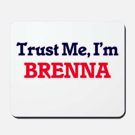 Trust Me, I'm Brenna Mousepad