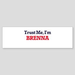 Trust Me, I'm Brenna Bumper Sticker