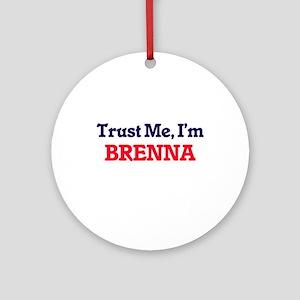 Trust Me, I'm Brenna Round Ornament