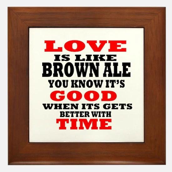 Love Is Like Brown Ale Framed Tile