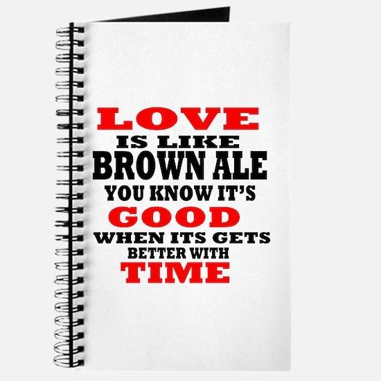 Love Is Like Brown Ale Journal