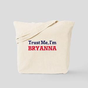 Trust Me, I'm Bryanna Tote Bag