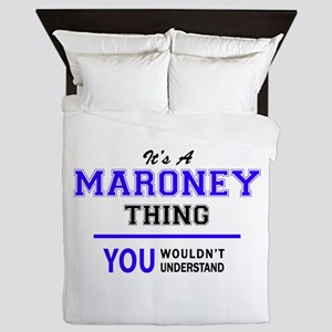 It's MARONEY thing, you wouldn't under Queen Duvet
