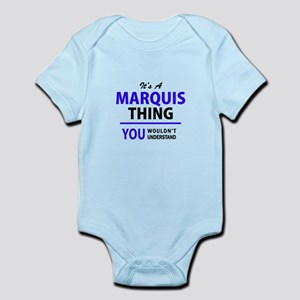 It's MARQUIS thing, you wouldn't underst Body Suit