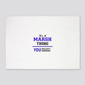 It's MARSH thing, you wouldn't unde 5'x7'Area Rug