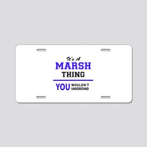 It's MARSH thing, you would Aluminum License Plate