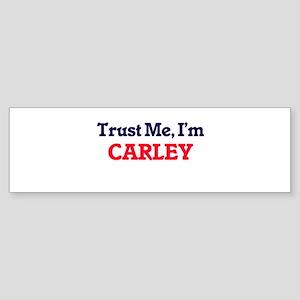 Trust Me, I'm Carley Bumper Sticker