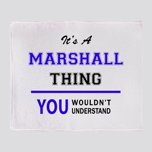It's MARSHALL thing, you wouldn't un Throw Blanket