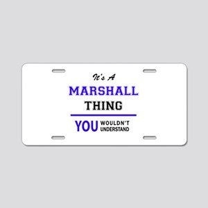 It's MARSHALL thing, you wo Aluminum License Plate