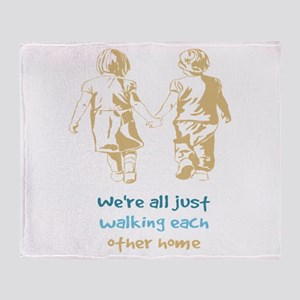 All Just Walking Each Other Home Throw Blanket