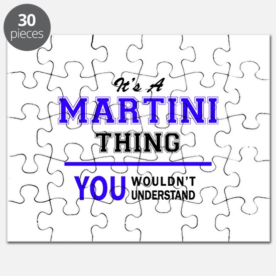 It's MARTINI thing, you wouldn't understand Puzzle