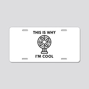 This Is Why I'm Cool Aluminum License Plate