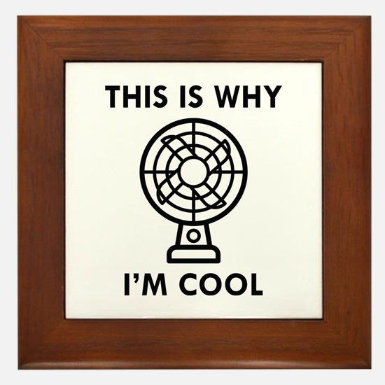 This Is Why I'm Cool Framed Tile
