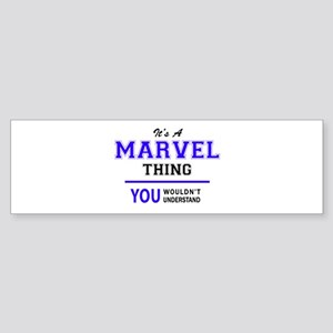 It's MARVEL thing, you wouldn't und Bumper Sticker