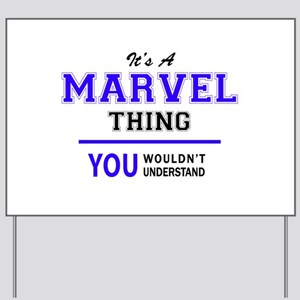 It's MARVEL thing, you wouldn't understa Yard Sign