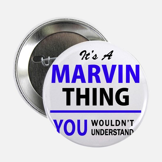 """It's MARVIN thing, you wouldn't under 2.25"""" Button"""