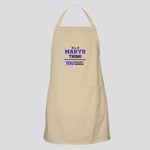 It's MARYO thing, you wouldn't understand Apron