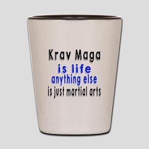 Krav Maga Is Life Anything Else Is Just Shot Glass