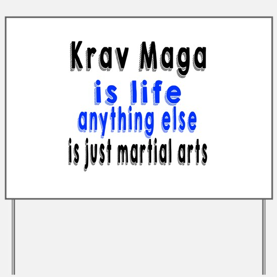 Krav Maga Is Life Anything Else Is Just Yard Sign