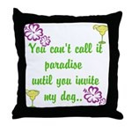 Paradise with my dog Throw Pillow