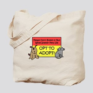 Don't Breed or Buy - Opt to A Tote Bag