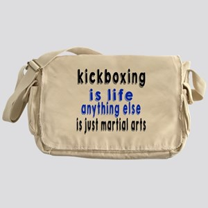 kickboxing Is Life Anything Else Is Messenger Bag