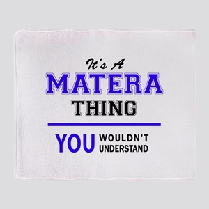 It's MATERA thing, you wouldn't unde Throw Blanket