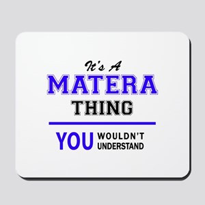 It's MATERA thing, you wouldn't understa Mousepad