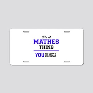 It's MATHES thing, you woul Aluminum License Plate