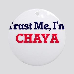 Trust Me, I'm Chaya Round Ornament