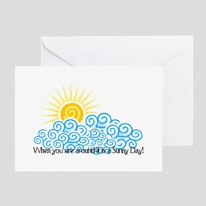 When you are around it is a S Greeting Card