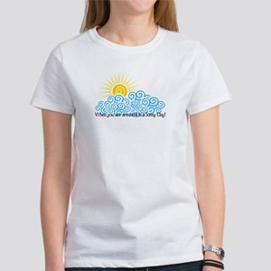 When you are around it is a S Women's T-Shirt