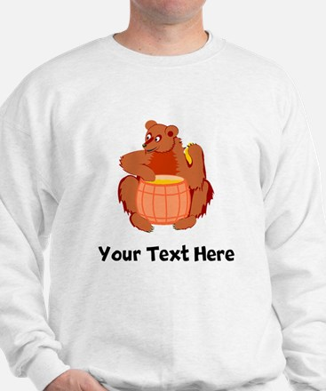 Bear With Honey Barrel (Custom) Sweatshirt