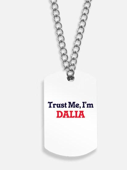 Trust Me, I'm Dalia Dog Tags