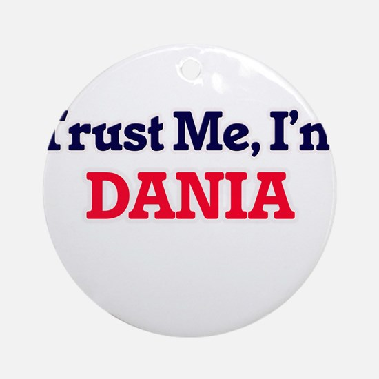 Trust Me, I'm Dania Round Ornament