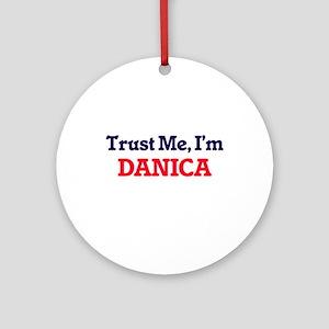 Trust Me, I'm Danica Round Ornament
