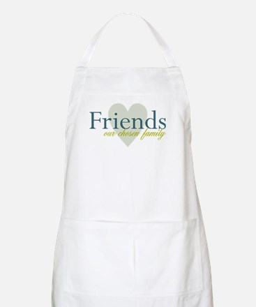 Friends, our chosen family BBQ Apron